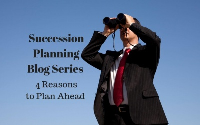 4 REASONS TO PLAN AHEAD FOR BUSINESS SUCCESSION